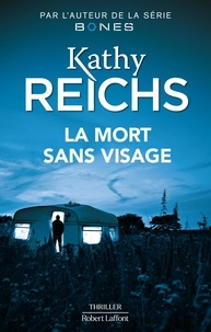 Kathy Reichs - La mort sans visage.