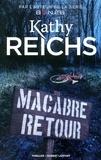 Kathy Reichs - Macabre retour.