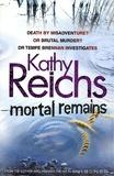 Kathy Reichs - Mortal Remains.