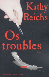 Kathy Reichs - Os troubles.