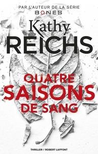 Kathy Reichs - Quatre saisons de sang.