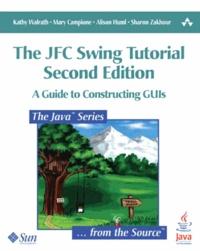 Kathy Walrath et Mary Campione - The JFC Swing Tutorial. 1 Cédérom