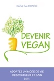 Katia Baudoncq - Devenir vegan.