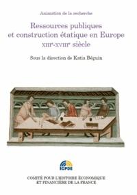 Ressources publiques et construction étatique en Europe XIIIe-XVIIIe siècle - Colloque des 2 et 3 juillet 2012.pdf