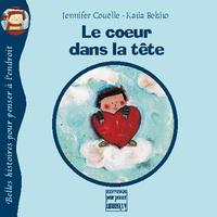 Katia Belsito et Jennifer Couëlle - Le coeur dans la tête.