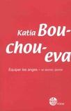 Katia Bouchoueva - Equiper les anges - et dormir, dormir.