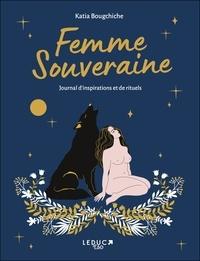 Katia Bougchiche - Femme souveraine - Journal d'inspirations et de rituels.