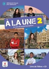 Ebooks téléchargement gratuit txt A la une 2  - Livre de l'élève 9788417260897 (French Edition)