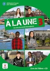 Katia Brandel et Charlotte Jade - A la Une 3 A2-B1 - Livre de l'élève. 1 CD audio