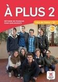 Katia Brandel et Ana Castro Benitez - A Plus 2 A2.1 - Livre de l'élève. 1 CD audio