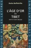 Katia Buffertrille - L'âge d'or du Tibet - (XVIIe et XVIIIe siècles).