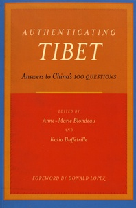 Katia Buffetrille et Anne-Marie Blondeau - Authenticating Tibet - Answers to China's 100 Questions.