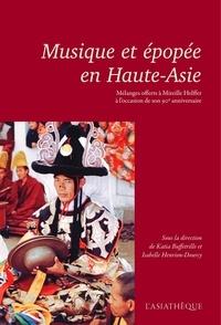 Katia Buffetrille et Isabelle Henrion-Dourcy - Musique et épopée en Haute-Asie - Mélanges offerts à Mireille Helffer à l'occasion de son 90e anniversaire.