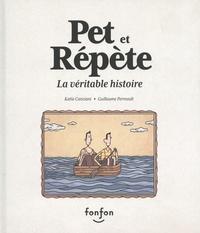 Katia Canciani et Guillaume Perrault - Pet et Répète - La véritable histoire.
