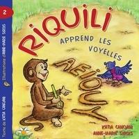 Katia Canciani et Anne-Marie Sirois - Riquili apprend les voyelles.