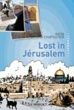 Katia Chapoutier - Lost in Jérusalem.