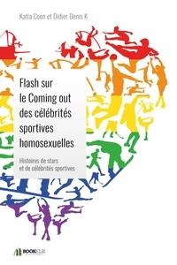 Katia Coen - Flash sur le Coming out des célébrités sportives homosexuelles.