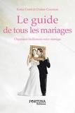 Katia Coen et Didier Coconas - Le guide de tous les mariages - Organisez facilement votre mariage.