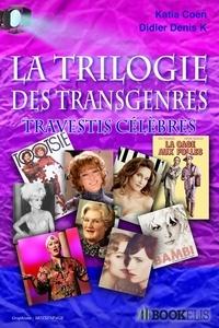 Katia Coen - Trilogie des Transgenres et Travestis célèbres.