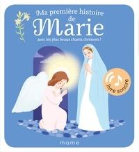 Katia De Conti - Ma première histoire de Marie - Avec les plus beaux chants chrétiens !.