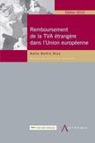 Katia Delfin Diaz - Remboursement de la TVA étrangère dans l'Union européenne.