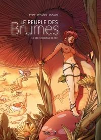 Katia Even et  Styloïde - Le peuple des brumes Tome 1 : Les fées qu'elle me fait.