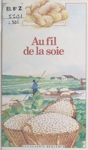 Katia Fortier et Joëlle Boucher - Au fil de la soie.