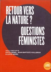 Katia Genel et Jean-Baptiste Vuillerod - Retour vers la nature ? Questions féministes.