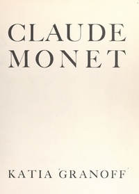 Katia Granoff et Marcel Mouillot - Claude Monet.