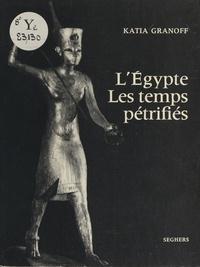 Katia Granoff et André Vigneau - L'Égypte - Les temps pétrifiés.