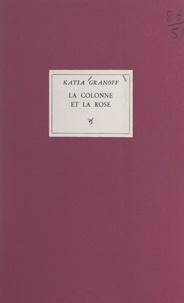 Katia Granoff et Dan Solojoff - La colonne et la rose.