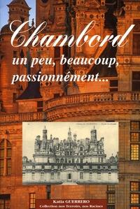 Katia Guerrero - Chambord - Un peu, beaucoup, passionnément ....