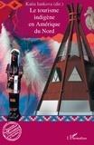 Katia Iankova - Le tourisme indigène en Amérique du Nord.
