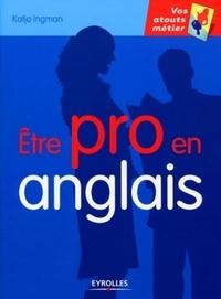 Katia Ingman - Etre pro en anglais.