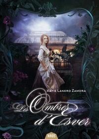 Katia Lanero Zamora - Les Ombres d'Esver.