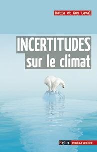 Katia Laval et Guy Laval - Incertitudes sur le climat.