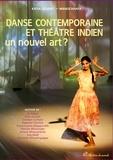 Katia Légeret - Danse contemporaine et théâtre indien un nouvel art ?.
