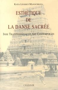 Katia Légeret-Manochhaya - Esthétique de la danse sacrée - Inde traditionnelle et art contemporain.