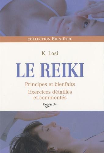Katia Losi - Le reiki - Principes et bienfaits, exercices détaillés et commentés.