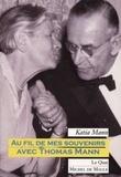 Katia Mann - Au fil d emes souvenirs avec Thomas Mann.