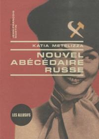 Katia Metelizza - Nouvel abécédaire russe.