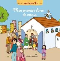 Katia Mrowiec et Claire Brenier - Mon premier livre de messe.
