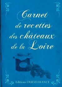 Galabria.be Carnet de recettes châteaux de la Loire Image