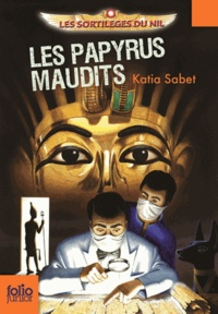 Katia Sabet - Les sortilèges du Nil Tome 2 : Les papyrus maudits.