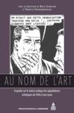Katia Schneller et Vanessa Théodoropoulou - Au nom de l'art - Enquête sur le statut ambigu des appellations artistiques de 1945 à nos jours.