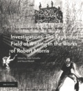 Katia Schneller et Noura Wedell - Investigations: The Expanded Field of Writing in the Works of Robert Morris.