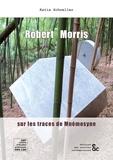 Katia Schneller - Robert Morris - Sur les traces de Mnémosyne.