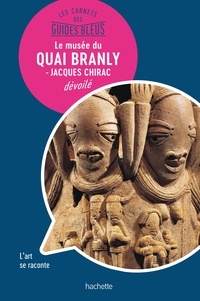 Katia Thomas - Le musée du Quai Branly - Jacques Chirac dévoilé.