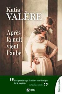 Katia Valère - Après la nuit vient l'aube.