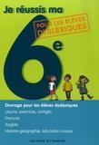 Katia Wolek et Muriel Romans - Je réussis ma 6e - Ouvrage pour les élèves dyslexiques.